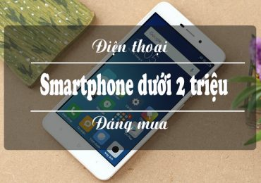 Điện thoại smartphone giá rẻ dưới 2 triệu đáng mua hiện nay